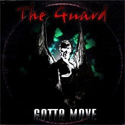 The Guard - Gotta Move