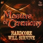 Masters of Ceremony - Hardcore will survive