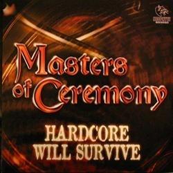 Masters of Ceremony - Hardcore will survive