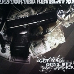 Distorted Revelation - Get ya guns out EP