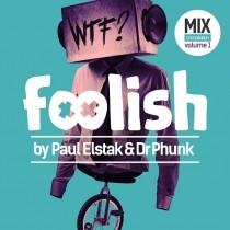 Foolish - Paul Elstak & Dr Phunk