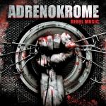 Adrenokrome Rebel Music