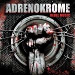 Adrenokrome - Rebel Music