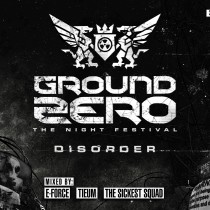 GROUND ZERO 2015 - DISORDER MIXED BY E-FORCE / TIEUM / THE SICKEST SQUAD