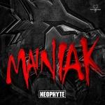 Neophyte - Maniak