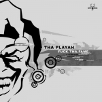 Tha Playah - Fuck tha fame fragment 1
