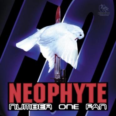 Neophyte - Number one fan