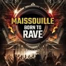 Maissouille Born To Rave CD