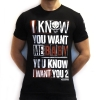 FNOIZE I Know You Want Me T shirt