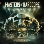 MASTERS OF HARDCORE – CHAPTER XL – Tournament of Tyrants