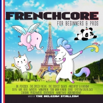 Frenchcore For Beginners & Pros mixed by The Belgian Stallion
