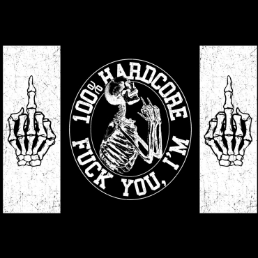 100% HARDCORE BANNER FUCK YOU, I'M HARDC