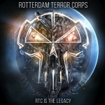 Rotterdam Terror Corps - RTC Is the Legacy