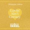 Greazy Puzzy Fuckerz - Lovin' Ain't Greazy XXL deluxe