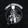 Frenchcore T shirt I want