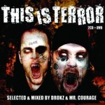 This is Terror 9 - Mr. Courage & Drokz (2CD+DVD)
