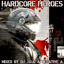 Hardcore Heroes - Mixed by DJ JDA & Negative A (2CD)