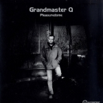 Grandmaster Q - Pleasuredome