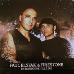 Paul Elstak & Firestone - I'm hardcore till I die