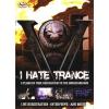 I Hate Trance DVD