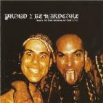 Proud 2 Be Hardcore CD !!! SUPER OFFER !!!