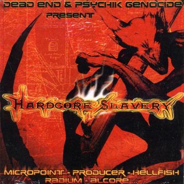 Hardcore Slavery - Dead End & Psychik Genocide