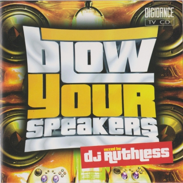 Blow Your Speakers - mixed by Ruthless