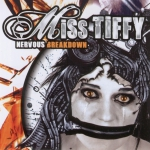Miss Tiffy - Nervous breakdown