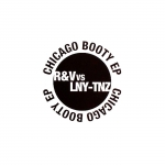 R&V vs LNY-TNZ - Chicago booty EP