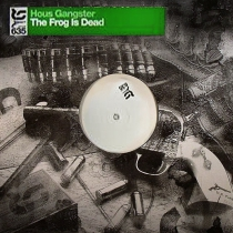 House Gangster - The frog is dead