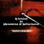 Dj Kristof vs Phenom - Blind descent