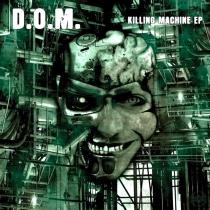 Dom - Killing machine ep (EXCLUSIVE !!)