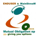 Enduser & Mainstream - Mutual obligation ep