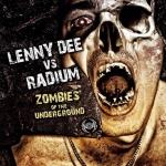 Lenny Dee vs Radium Zombies of The Underground