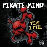 Pirate Mind - Time 2 kill