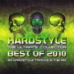 Hardstyle: The Ultimate Collection Best Of 2010