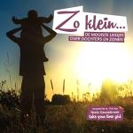 Zo Klein... De Mooiste Liedjes Over Dochters En Zonen