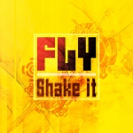 Fly - Shake it