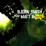 Bjorn Smith ft. Matt B - Failure