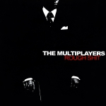 The Multiplayers - Rough shit