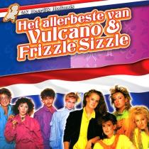 Heerlijk Hollands - Het Beste van Vulcano & Frizzle Sizzle