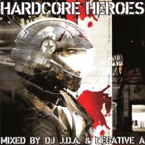 Hardcore Heroes - Mixed by DJ JDA & Negative A - 2CD