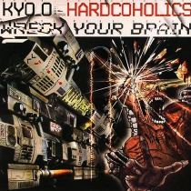 Kyo_O a.k.a Hardcoholics - Wreck your Brain - CD