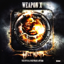Weapon X - Hell awaits (Official Nightmare anthem)