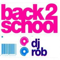 Back 2 School - Mixed by Dj Rob - 2CD