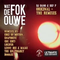 DJ Dano & Def P - Wat De Fok Ouwe (De Remixes)