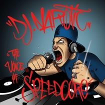 Dj Narotic - The Voice Of Speedcore (2x12'')