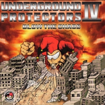 Underground Protectors IV Blow The Chaos