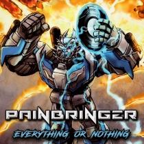 Painbringer - Everything Or Nothing