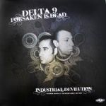 Delta 9 & Forsaken is Dead - Industrial devilution